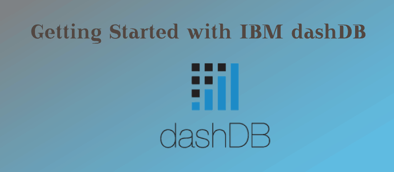 Getting Started with IBM dashDB